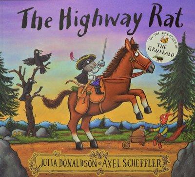 The Highway Rat - Julia Donaldson & Axel Scheffler
