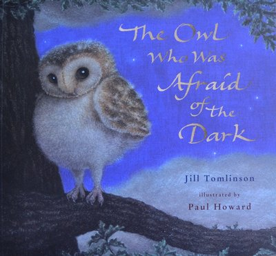 The Owl Who Was Afraid of the Dark - Jill Tomlinson