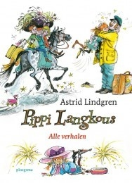 Pippi Langkous: Alle verhalen - Astrid Lindgren