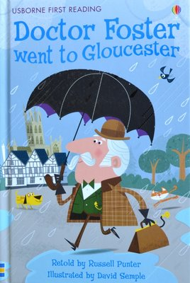 Level 2: Doctor Foster went to Gloucester - Usborne First Reading