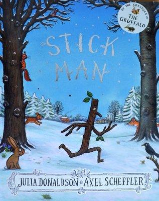 Stick Man - Julia Donaldson & Axel Scheffler