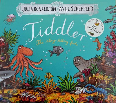 Tiddler: The story-telling fish - Julia Donaldson & Axel Scheffler