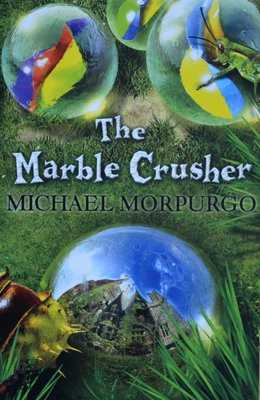 The Marble Crusher - Michael Morpurgo