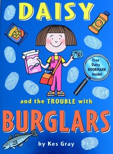 Daisy and the Trouble with Burglars - Kes Gray