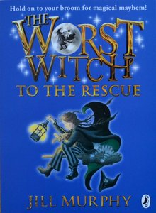The Worst Witch to the Rescue - Jill Murphy