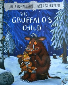 The Gruffalo`s Child - Julia Donaldson & Axel Scheffler