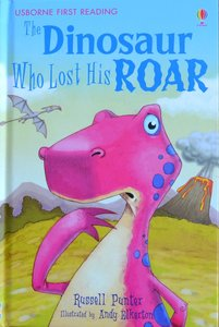 Level 3: The Dinosaur Who Lost His Roar - Usborne First Reading
