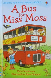 Book 3: A Bus for Miss Moss - Usborne Very First Reading