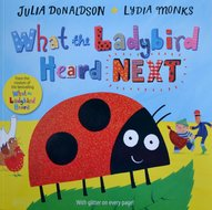 What the Ladybird Heard Next - Julia Donaldson & Lydia Monks