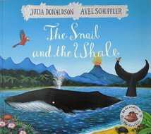 The Snail and the Whale - Julia Donaldson & Axel Scheffler