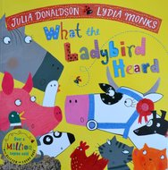 What the Ladybird Heard - Julia Donaldson & Lydia Monks